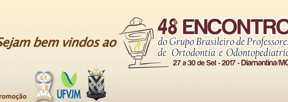 48º Encontro do Grupo Brasileiro de Professores de Ortodontia e Odontopediatria acontecerá entre os dias 27 e 30 de Setembro, Em Diamantina-MG.